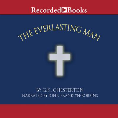 The Everlasting Man Audiobook, by G. K. Chesterton