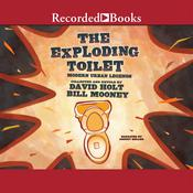 The Exploding Toilet: Modern Urban Legends Audiobook, by Bill Mooney, David Holt