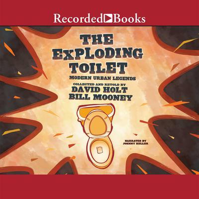 The Exploding Toilet: Modern Urban Legends Audiobook, by David Holt