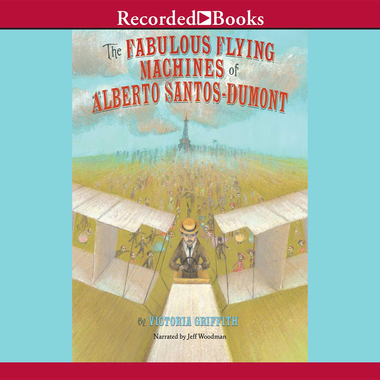 Printable The Fabulous Flying Machines of Alberto Santos-Dumont Audiobook Cover Art