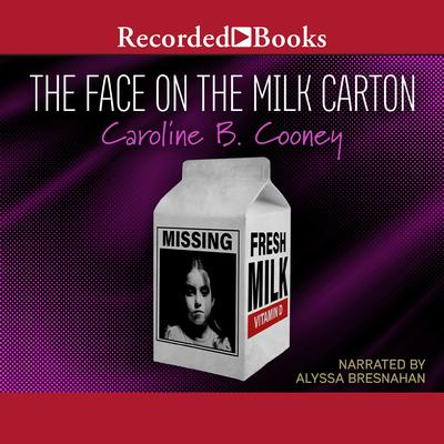 The Face on the Milk Carton Audiobook, by Caroline B. Cooney