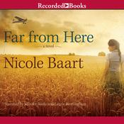 Far From Here Audiobook, by Nicole Baart