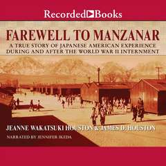 Farewell to Manzanar Audiobook, by Jeanne Wakatsuki Houston, James D. Houston
