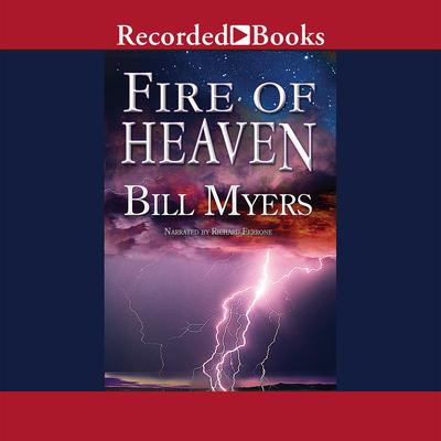 Fire of Heaven Audiobook, by Bill Myers