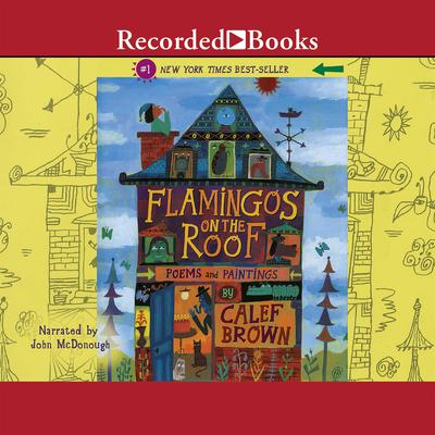 Flamingos on the Roof Audiobook, by Calef Brown