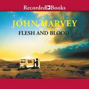 Flesh and Blood Audiobook, by John  Harvey