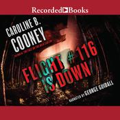 Flight #116 Is Down Audiobook, by Caroline B. Cooney