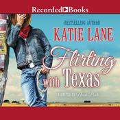 Flirting with Texas Audiobook, by Katie Lane