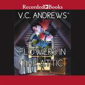 Flowers in the Attic Audiobook, by V. C. Andrews