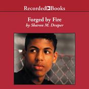 Forged by Fire Audiobook, by Sharon M. Draper