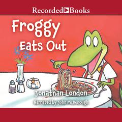 Froggy Eats Out Audiobook, by Jonathan London