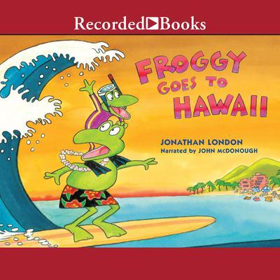 Froggy Goes to Hawaii Audiobook, by Jonathan London
