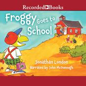 Froggy Goes to School, by Jonathan London