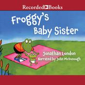 Froggy's Baby Sister Audiobook, by Jonathan London