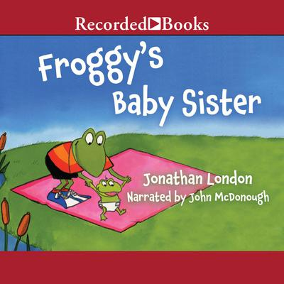 Froggy's Baby Sister Audiobook, by