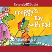Froggys Day with Dad Audiobook, by Jonathan London