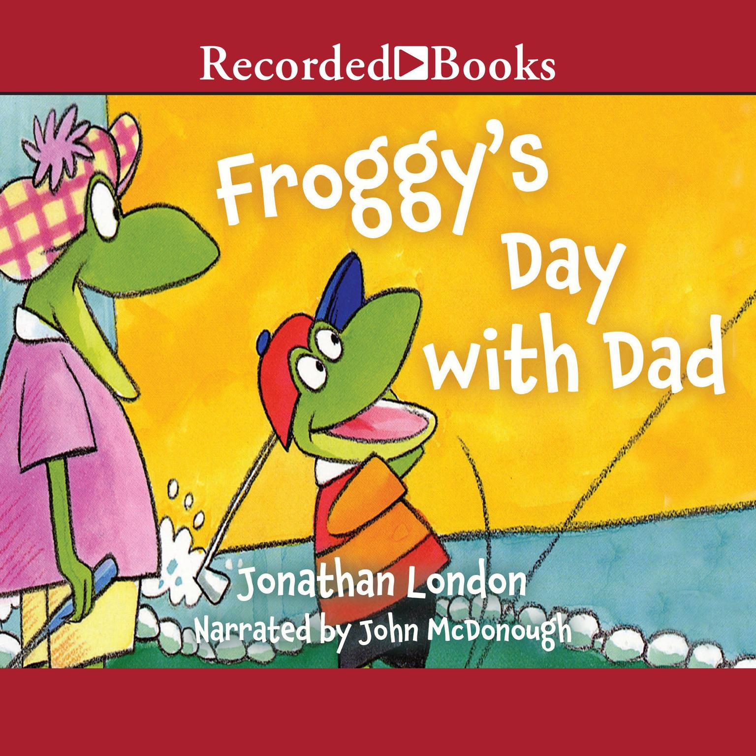 Printable Froggy's Day with Dad Audiobook Cover Art