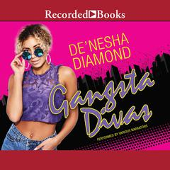 Gangsta Divas Audiobook, by De'nesha Diamond, De'nesha Diamond