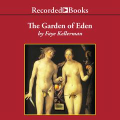 The Garden of Eden and Other Criminal Delights Audiobook, by Faye Kellerman
