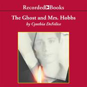 The Ghost and Mrs. Hobbs Audiobook, by Cynthia DeFelice