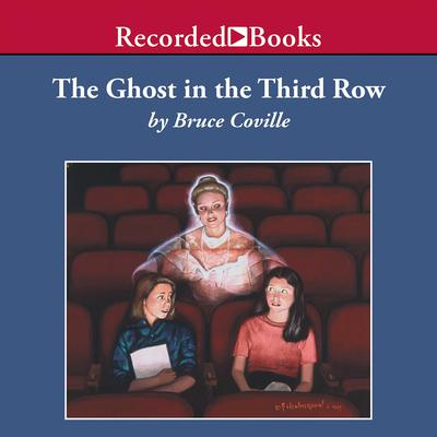 The Ghost in the Third Row Audiobook, by Bruce Coville