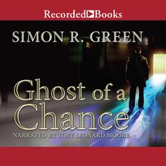 Ghost of a Chance Audiobook, by Simon Green