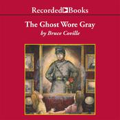 The Ghost Wore Gray Audiobook, by Bruce Coville