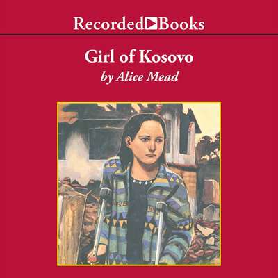 Girl of Kosovo Audiobook, by Alice Mead