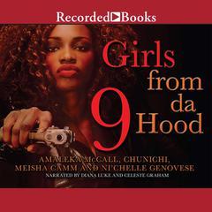 Girls from da Hood 9 Audiobook, by Amaleka McCall, Chunichi, Meisha Camm, Ni'chelle Genovese, Ni'chelle Genovese