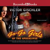 Go-Go Girls of the Apocalypse Audiobook, by Victor Gischler