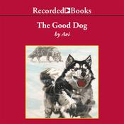 The Good Dog Audiobook, by , Avi