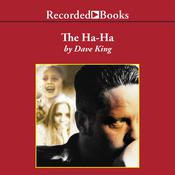 The Ha-Ha: A Novel Audiobook, by Dave King