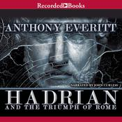 Hadrian and the Triumph of Rome, by Anthony Everit