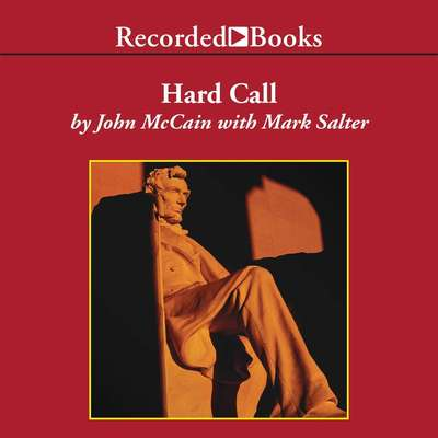 Hard Call: The Art of Great Decisions  Audiobook, by John McCain