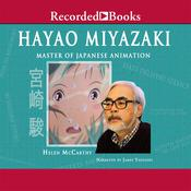 Hayao Miyazaki: Master of Japanese Animation Audiobook, by Helen McCarthy
