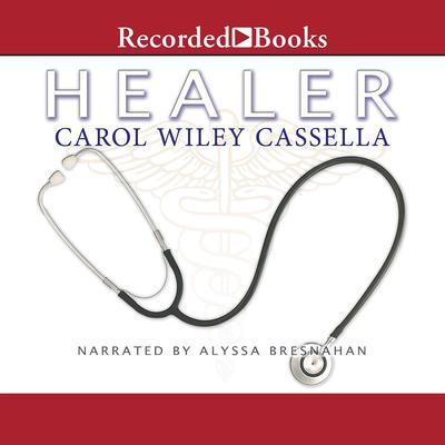 Healer Audiobook, by Carol Cassella