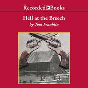 Hell at the Breech Audiobook, by Tom Franklin
