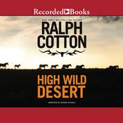 High Wild Desert Audiobook, by Ralph Cotton