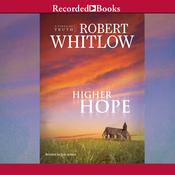Higher Hope Audiobook, by Robert Whitlow