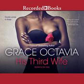 His Third Wife Audiobook, by Grace Octavia