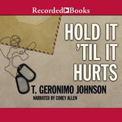 Hold It 'til It Hurts Audiobook, by T. Geronimo Johnson
