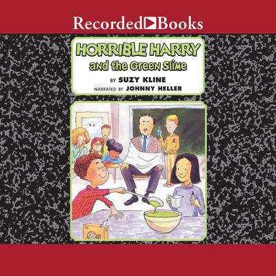 Horrible Harry and the Green Slime Audiobook, by Suzy Kline