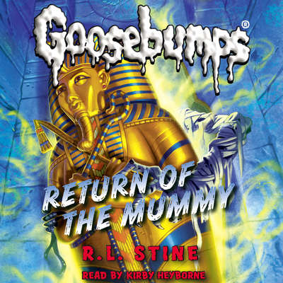 Return of the Mummy Audiobook, by R. L. Stine