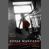 Becoming Maria : Love and Chaos in the South Bronx Audiobook, by Sonia Manzano
