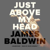 Just above My Head, by James Baldwin