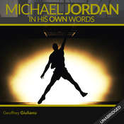 Michael Jordan: In His Own Words Audiobook, by Geoffrey Giuliano