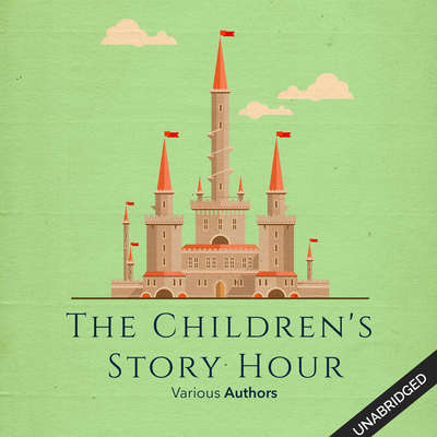 Childrens Story Hour Audiobook, by various authors