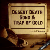 Desert Death Song & Trap of Gold Audiobook, by Louis L'Amour