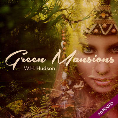 Green Mansions Audiobook, by William Henry Hudson