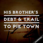 His Brothers Death & Trail to Pie Town Audiobook, by Louis L'Amour
